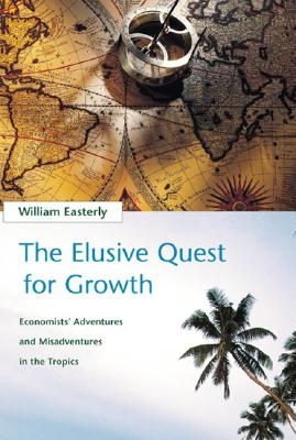 The Elusive Quest for Growth By Easterly, William